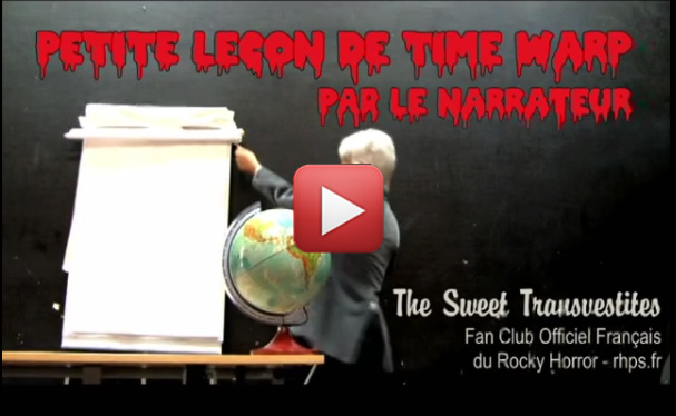 Leçon de Time Warp du Rocky Horror Picture Show par le Narrateur des Sweet Transvestites, Fan Club Offiiciel Français